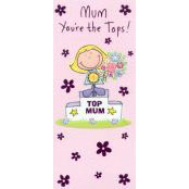 Mother's Day Card - Mum, You're The Tops! - 32080